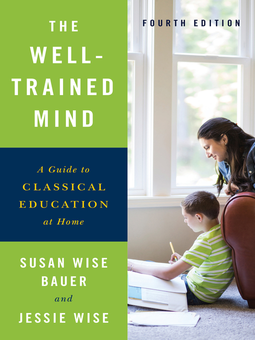 Title details for The Well-Trained Mind by Susan Wise Bauer - Wait list