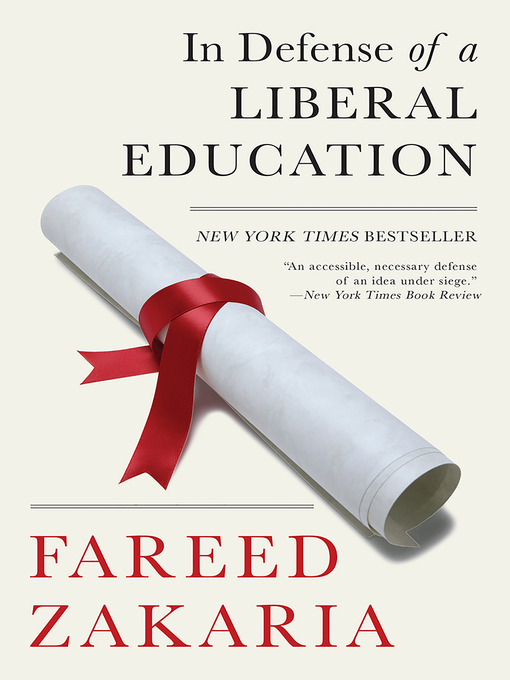 Title details for In Defense of a Liberal Education by Fareed Zakaria - Wait list