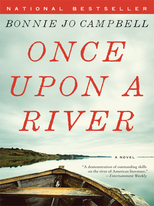 Title details for Once Upon a River by Bonnie Jo Campbell - Available