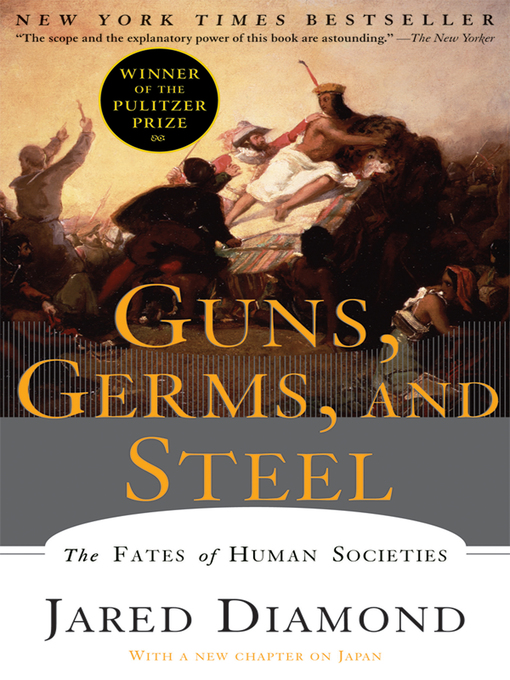Title details for Guns, Germs, and Steel by Jared Diamond - Wait list