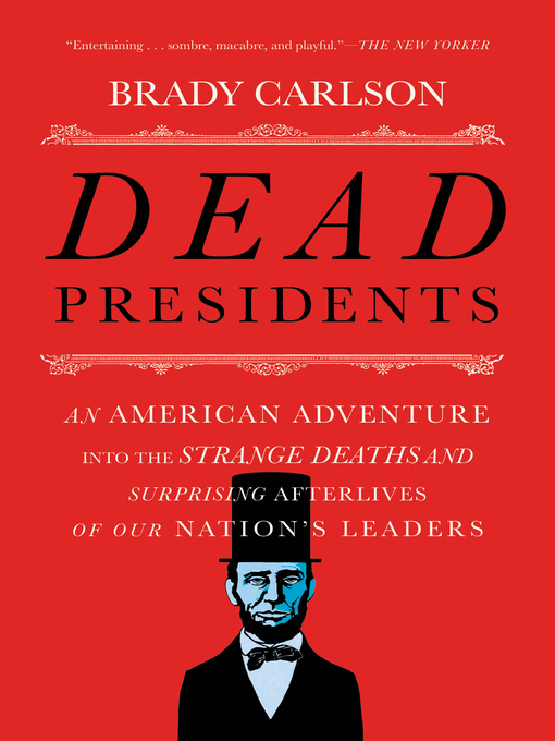 Title details for Dead Presidents by Brady Carlson - Available