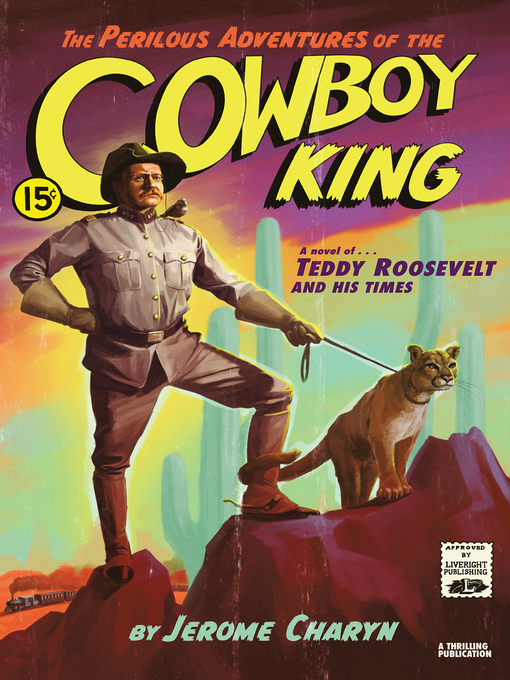 Title details for The Perilous Adventures of the Cowboy King by Jerome Charyn - Wait list