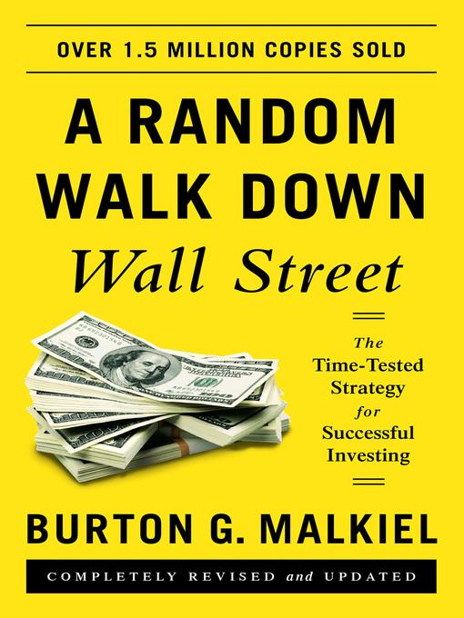 Title details for A Random Walk Down Wall Street by Burton G. Malkiel - Available