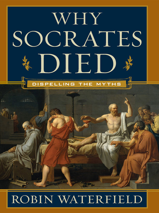 Title details for Why Socrates Died by Robin Waterfield - Available