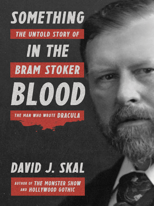 Title details for Something in the Blood by David J. Skal - Available