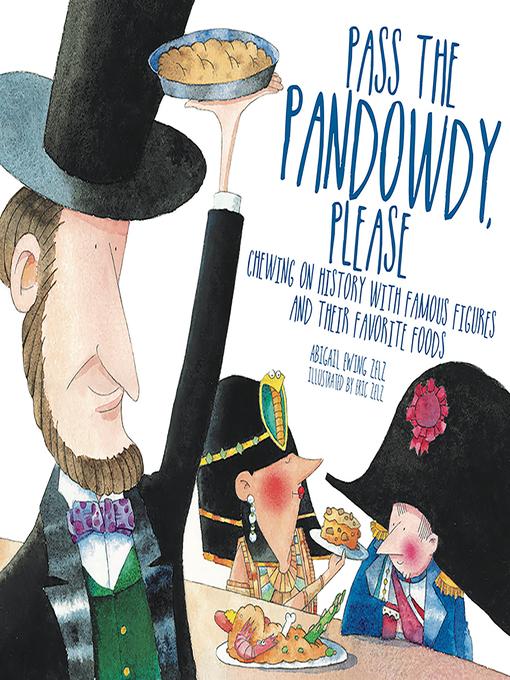 Title details for Pass the Pandowdy, Please by Abigail Zelz - Available