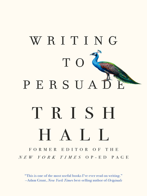 Title details for Writing to Persuade by Trish Hall - Available