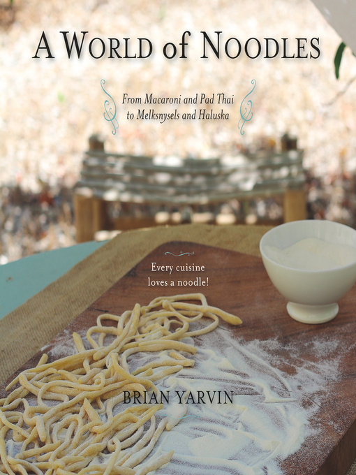 Title details for A World of Noodles by Brian Yarvin - Available