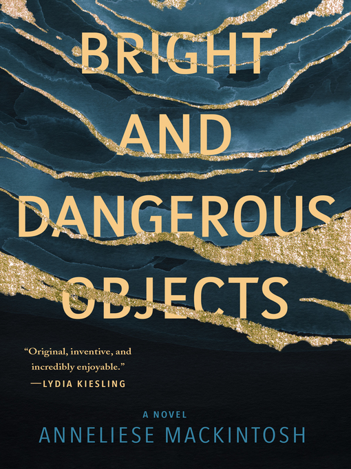 Title details for Bright and Dangerous Objects by Anneliese MacKintosh - Available