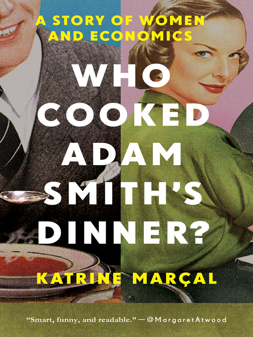 Title details for Who Cooked Adam Smith's Dinner? by Katrine Marcal - Wait list