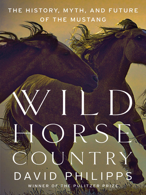Title details for Wild Horse Country by David Philipps - Available