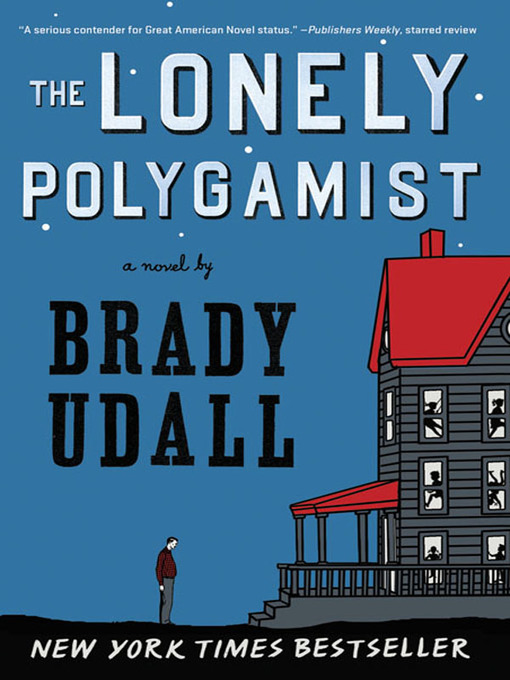 Title details for The Lonely Polygamist by Brady Udall - Wait list