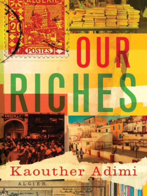 Title details for Our Riches by Kaouther Adimi - Available