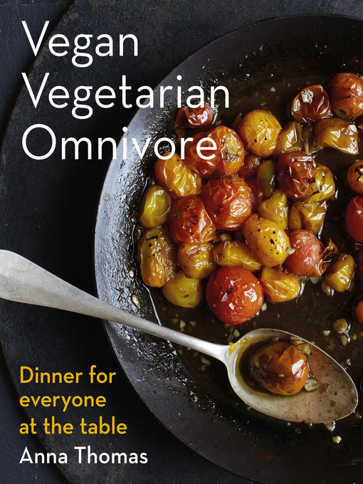 Title details for Vegan Vegetarian Omnivore by Anna Thomas - Available