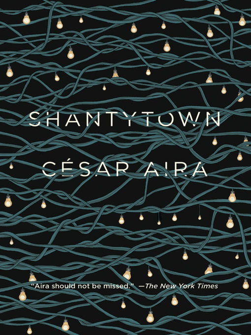 Title details for Shantytown by César Aira - Wait list