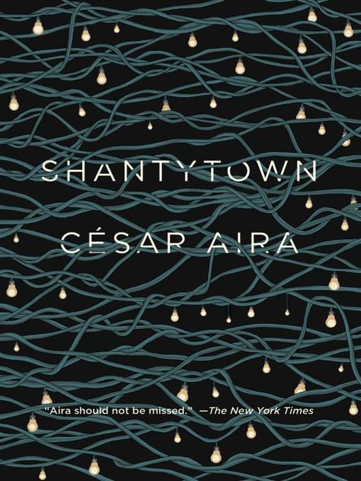 Title details for Shantytown by César Aira - Wait list