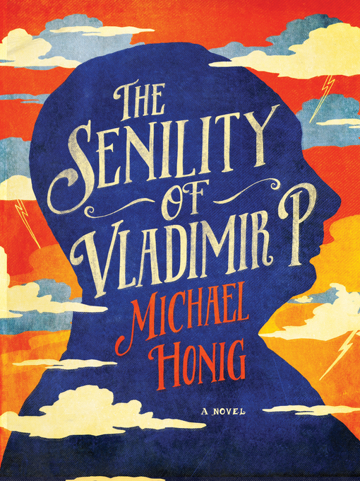 Title details for The Senility of Vladimir P. by Michael Honig - Available