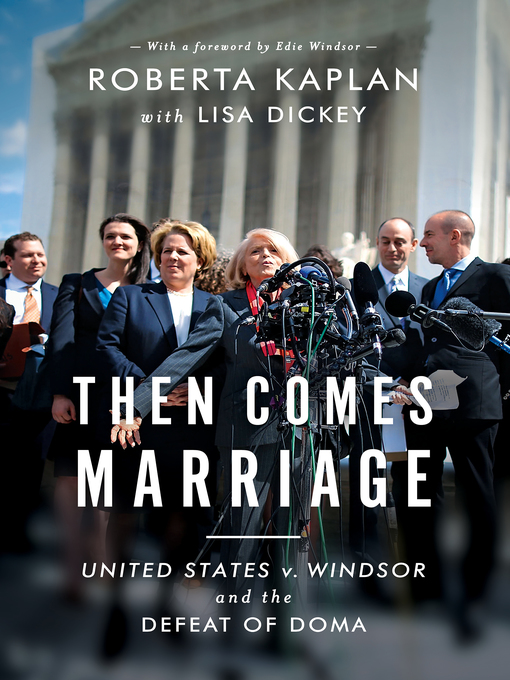 Title details for Then Comes Marriage by Roberta Kaplan - Wait list