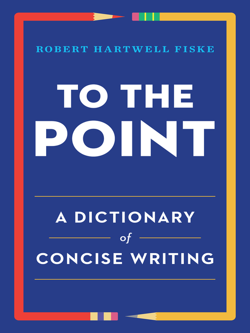 Title details for To the Point by Robert Hartwell Fiske - Wait list