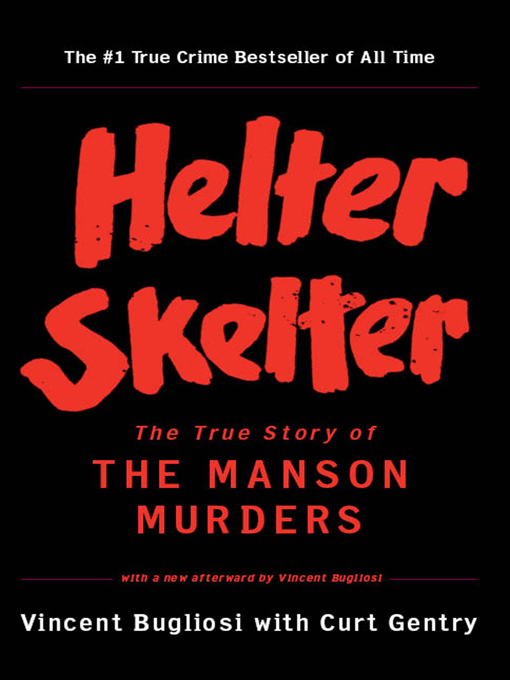 Title details for Helter Skelter by Vincent Bugliosi - Wait list