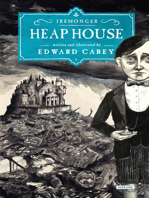 Title details for Heap House by Edward Carey - Available