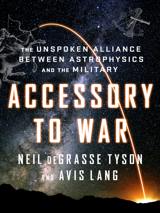 Title details for Accessory to War by Neil DeGrasse Tyson - Wait list