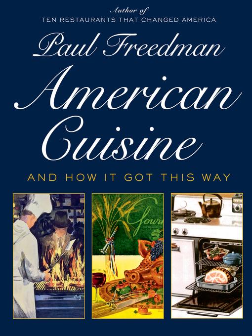 Title details for American Cuisine by Paul Freedman - Wait list