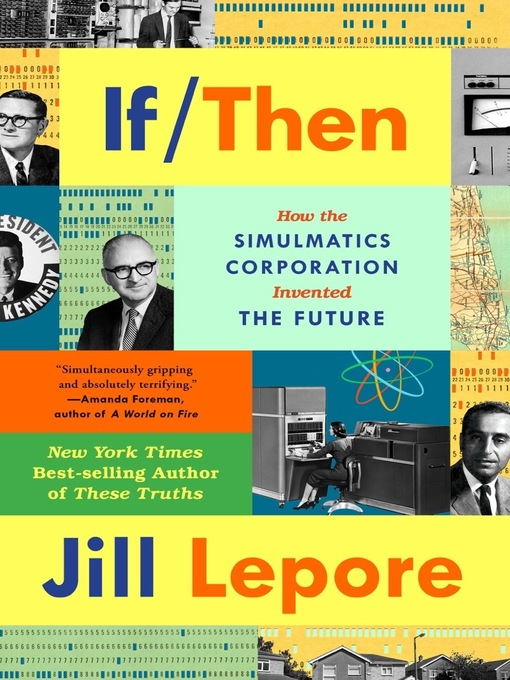 Title details for If Then by Jill Lepore - Available