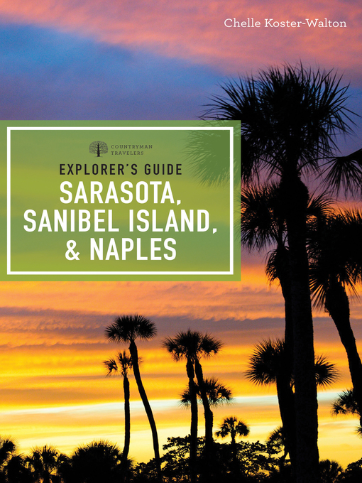 Title details for Explorer's Guide Sarasota, Sanibel Island, & Naples by Chelle Koster-Walton - Wait list