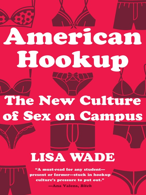 Title details for American Hookup by Lisa Wade - Wait list