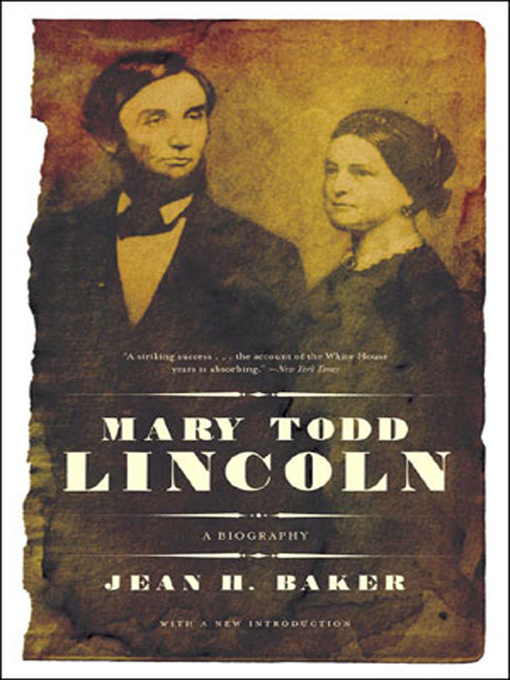 Title details for Mary Todd Lincoln by Jean Harvey Baker - Available