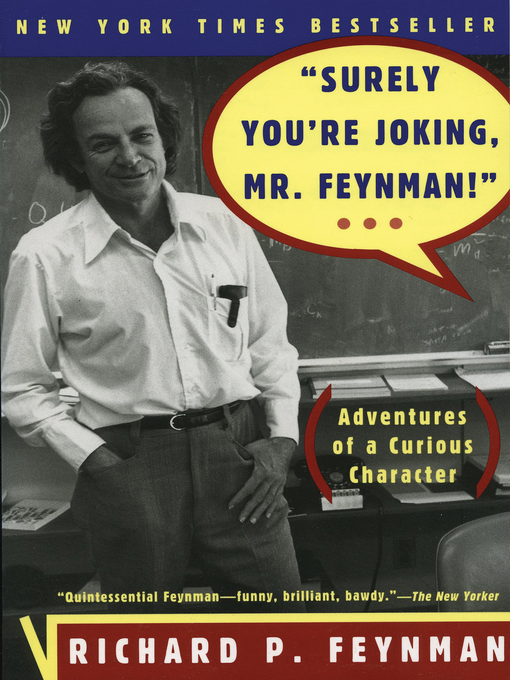 "Title details for ""Surely You're Joking, Mr. Feynman!"" by Richard P. Feynman - Wait list"