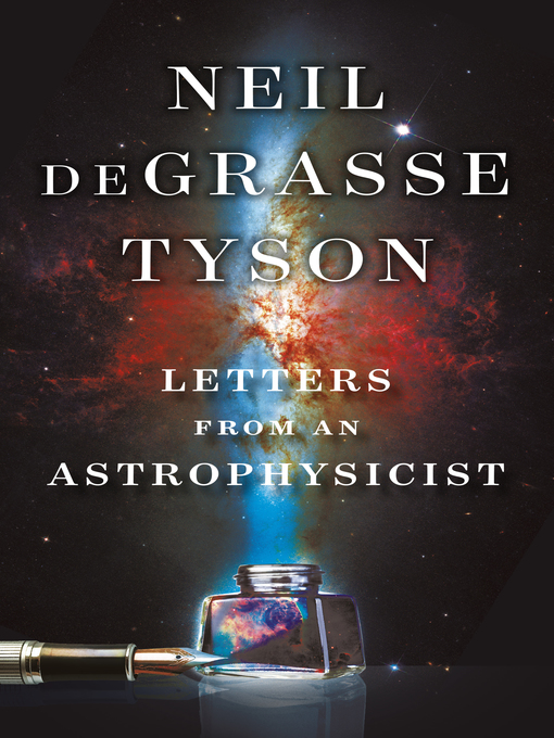 Title details for Letters from an Astrophysicist by Neil DeGrasse Tyson - Available