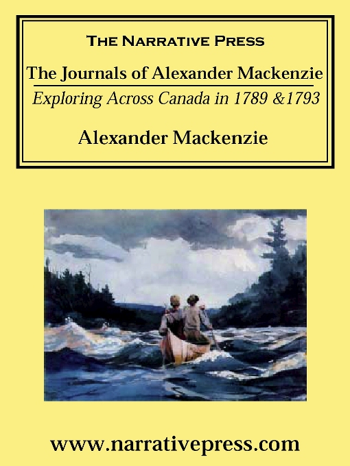 Title details for The Journals of Alexander Mackenzie by Sir Alexander Mackenzie - Available