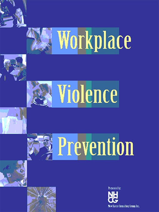 Title details for Workplace Violence Prevention by New Haven Consulting Group, Inc. - Available