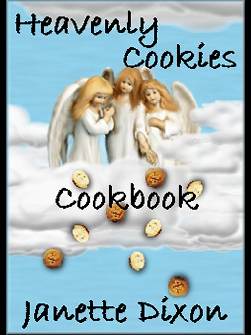 Title details for Heavenly Cookies by Janette Dixon - Available