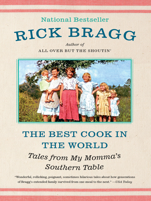 Title details for The Best Cook in the World by Rick Bragg - Wait list