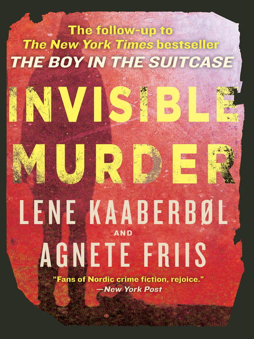 Title details for Invisible Murder by Lene Kaaberbol - Available