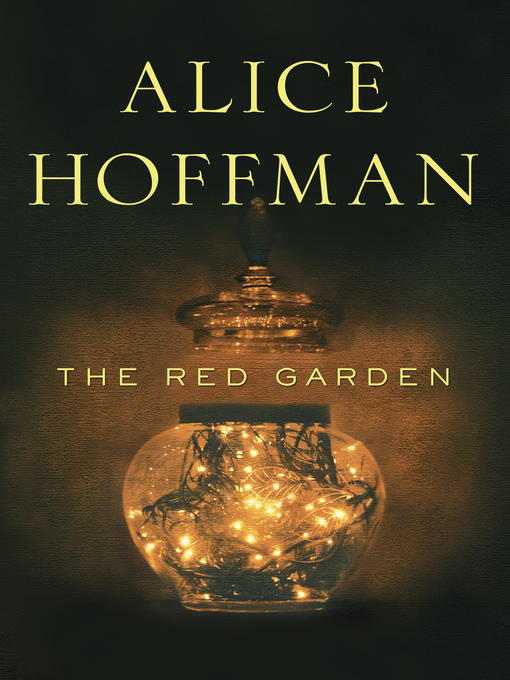 Title details for The Red Garden by Alice Hoffman - Wait list
