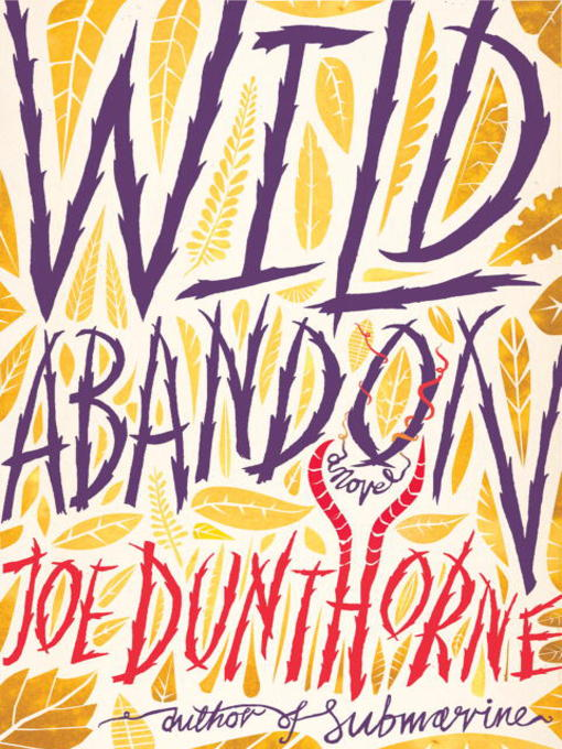 Title details for Wild Abandon by Joe Dunthorne - Available