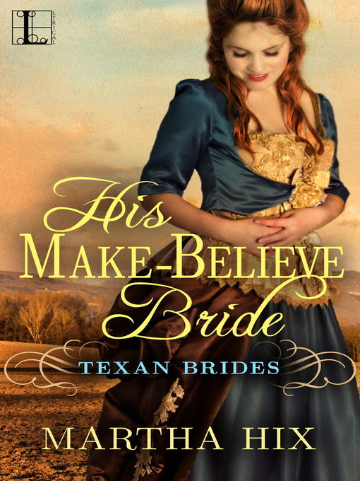 Title details for His Make-Believe Bride by Martha Hix - Available