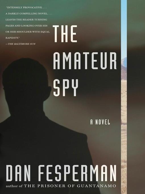 Title details for The Amateur Spy by Dan Fesperman - Available