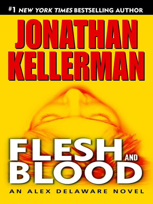 Title details for Flesh and Blood by Jonathan Kellerman - Available