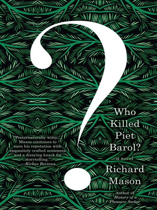 Title details for Who Killed Piet Barol? by Richard Mason - Wait list