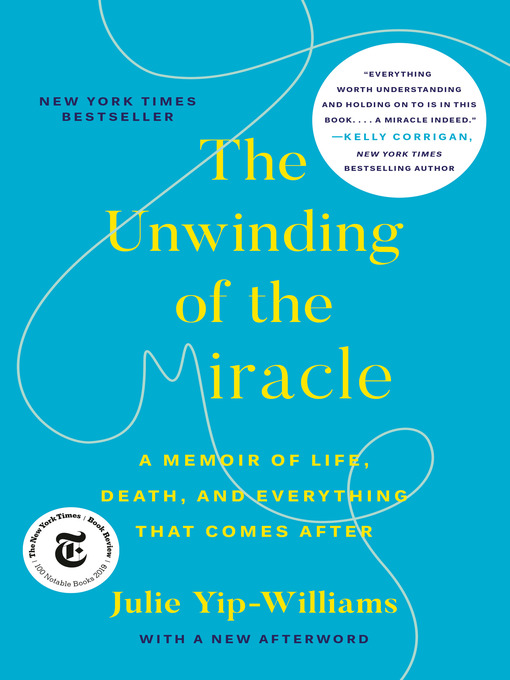 Title details for The Unwinding of the Miracle by Julie Yip-Williams - Wait list
