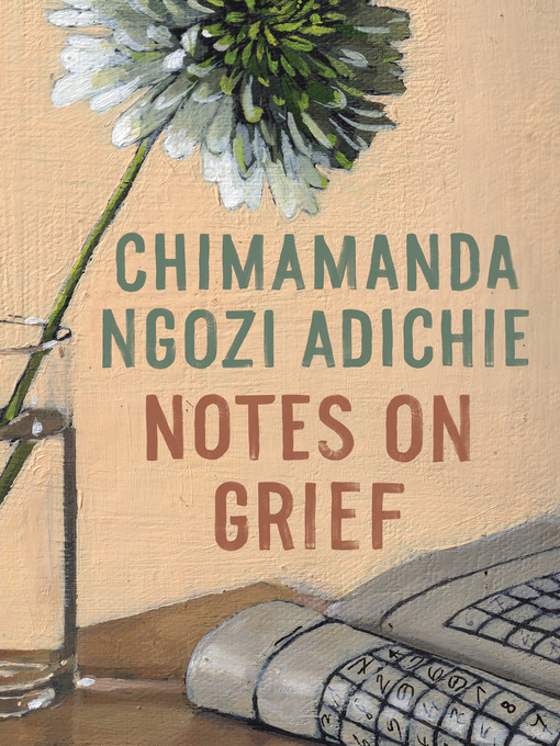 Title details for Notes on Grief by Chimamanda Ngozi Adichie - Wait list