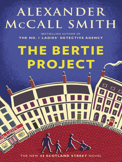 Title details for The Bertie Project by Alexander McCall Smith - Wait list