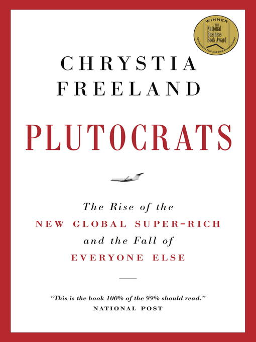 Title details for Plutocrats by Chrystia Freeland - Wait list