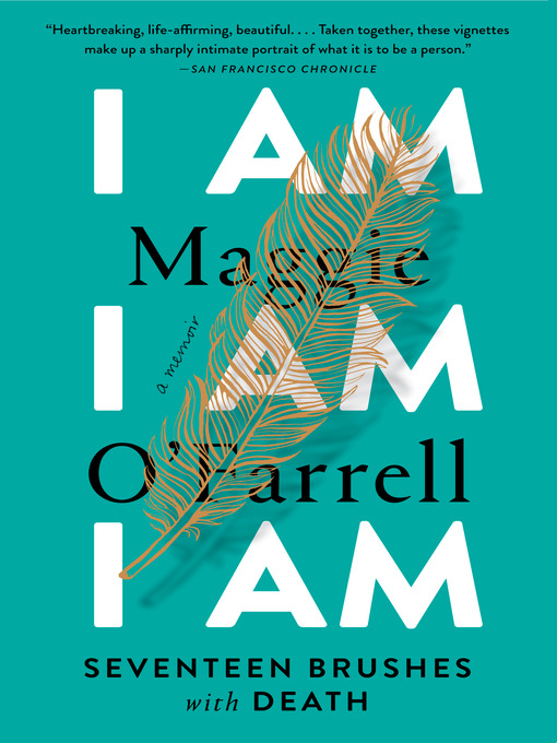 Title details for I Am, I Am, I Am by Maggie O'Farrell - Available