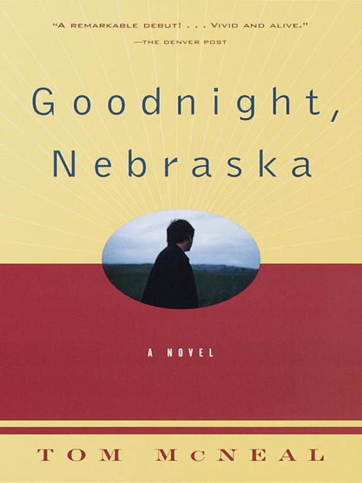 Title details for Goodnight, Nebraska by Tom McNeal - Available